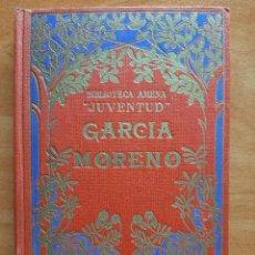 Libros antiguos: 1932 GARCÍA MORENO , RASGOS BIOGRÁFICOS - PADRE C. S. DE LA SOCIEDAD SALESIANA. Lote 224691432