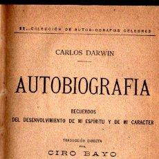 Libros antiguos: DARWIN : AUTOBIOGRAFÍA (RODRÍGUEZ SERRA, 1902) TRADUCCIÓN DE CIRO BAYO. Lote 225010565