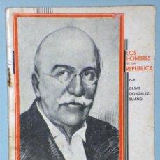 Libros antiguos: LOS HOMBRES DE LA REPÚBLICA. LERROUX.. Lote 225808166