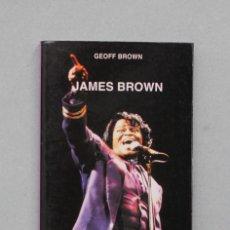 Libros antiguos: JAMES BROWN// BROWN, GEOF// ROCK POP CÁTEDRA// MADRID, 2001. Lote 226229927