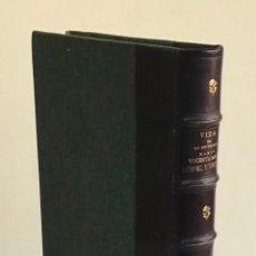 Libri antichi: VIDA DE LA REVERENDA MADRE VICENTA MARÍA LÓPEZ Y VICUÑA. ANGELICAL FUNDADORA DEL INSTITUTO... 1918. Lote 226255010