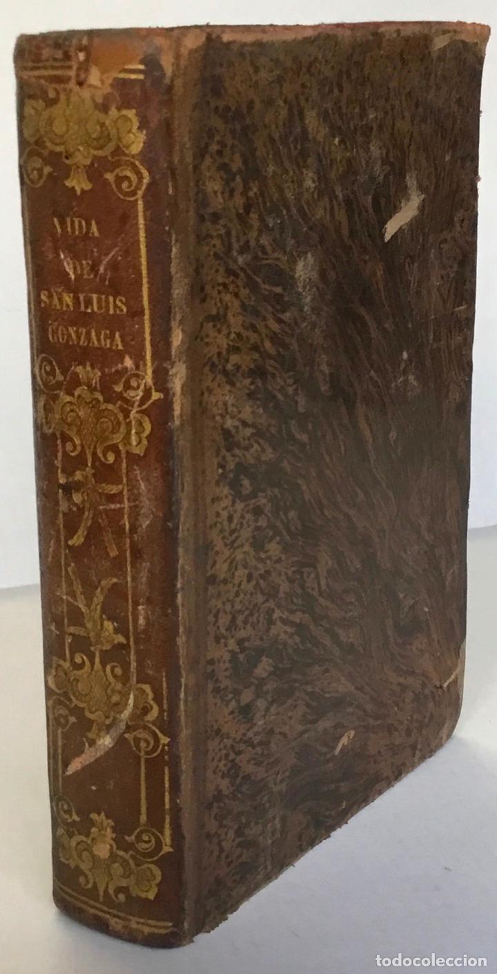 VIDA DEL BIENAVENTURADO SAN LUIS GONZAGA DE LA COMPAÑÍA DE JESUS, HIJO PRIMOGÉNITO DE D. FERNANDO GO (Libros Antiguos, Raros y Curiosos - Biografías )