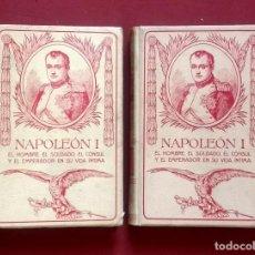 Libros antiguos: NAPOLEON I - 1911 - MONTANER Y SIMON - COMPLETO 2 VOLUMENES... Lote 228325950