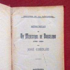 Libros antiguos: MEMORIAS DE UN MENESTRAL DE BARCELONA 1792-1864 - JOSE COROLEU - 1901. Lote 228339600