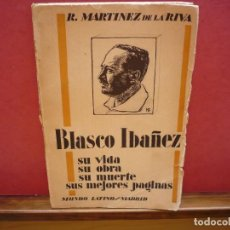Libros antiguos: BLASCO IBAÑEZ, SU VIDA. MARTÍNEZ DE LA RIVA. MUNDO LATINO,1929.. Lote 228342965