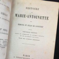 Libros antiguos: HISTOIRE DE MARIE ANTOINETTE. GONCOURT EDMOND - JULES DE. PARIS, CHARPENTIER, 1878. EN FRANCÉS.. Lote 229072540