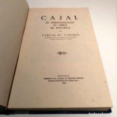 Libros antiguos: CAJAL SU PERSONALIDAD - SU OBRA - SU ESCUELA - CARLOS Mª CORTEZO - 1922 - RARO EN COMERCIO. Lote 231037355
