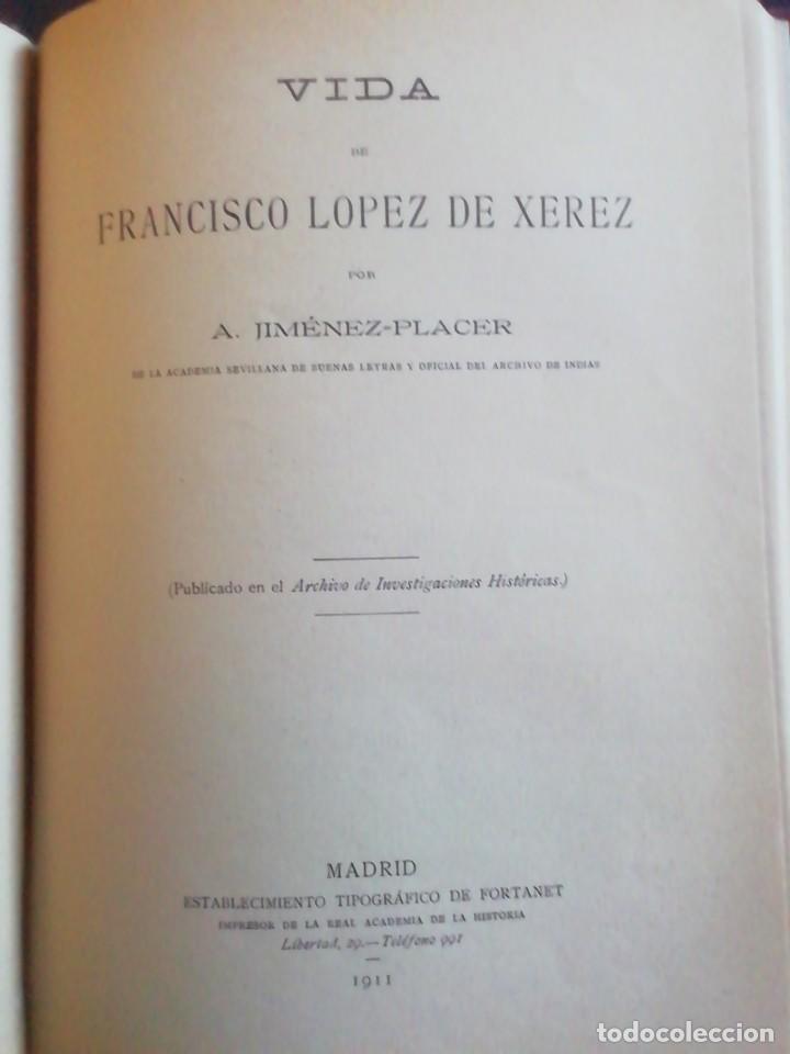 VIDA DE FRANCISCO LÓPEZ DE XEREZ. A. JIMÉNEZ-PLACER. FORTANET 1911 (Libros Antiguos, Raros y Curiosos - Biografías )