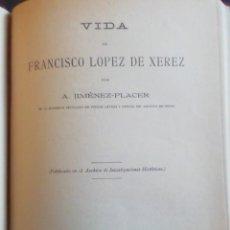 Libros antiguos: VIDA DE FRANCISCO LÓPEZ DE XEREZ. A. JIMÉNEZ-PLACER. FORTANET 1911. Lote 231690060