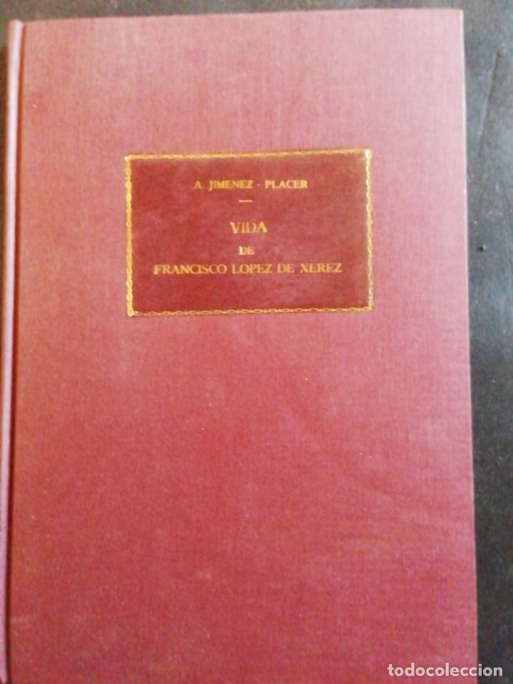 Libros antiguos: VIDA DE FRANCISCO LÓPEZ DE XEREZ. A. JIMÉNEZ-PLACER. FORTANET 1911 - Foto 2 - 231690060