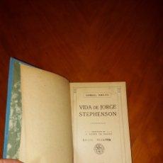 Libros antiguos: VIDA DE JORGE STEPHENSON SAMUEL SMILES RAMÓN SOPENA NUÑEZ DE PRADO. Lote 233532460