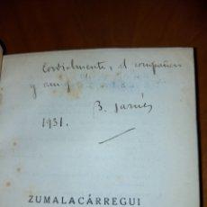 Libros antiguos: ZUMALACARREGUI FIRMADO POR BENJAMIN JARNÉS PRIMERA EDICIÓN 1931 ESPASA CALPE VIDAS ESPAÑOLAS. Lote 233549170