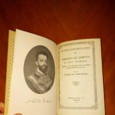 Libros antiguos: AMADEO DE SABOYA CONDE DE ROMANONES 1935 ESPASA CALPE. Lote 233575295