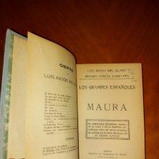 Libros antiguos: CON FOTOS AÑADIDAS LOS GRANDES ESPAÑOLES MAURA 1913 LUIS ANTON DE OLMET Y ARTURO GARCÍA CARRAPPA. Lote 233587065