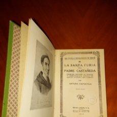 Libros antiguos: PADRE CASTAÑEDA PRIMERA EDICIÓN 1933 ARTURO CAPDEVILA VIDAS ESPAÑOLAS E HISPANOAMERICANAS SIGLO XIX. Lote 233703870