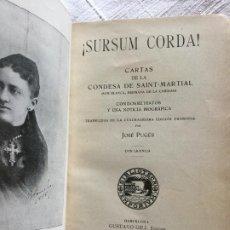 Libros antiguos: SURSUM DE CORDA - CARTAS DE LA CONDESA DE SAINT-MARTIAL - JOSE PUGES - 1909 - 335P. 20X13. Lote 234742760