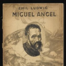 Libros antiguos: MIGUEL ANGEL. LUDWIG, EMIL. 1933. Lote 235144020