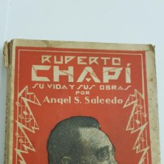 Libros antiguos: RUPERTO CHAPÍ. POR ÁNGEL S. SALCEDO. DEDICADO Y FIRMADO POR EL AUTOR. 1929. Lote 235308030