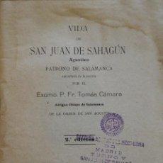 Libros antiguos: VIDA DE SAN JUAN DE SAHAGÚN, PATRONO DE SALAMANCA. 1925. Lote 235529020