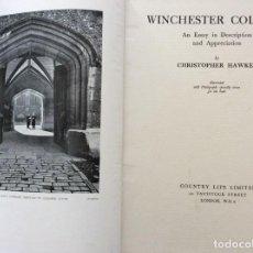 Libros antiguos: WINCHESTER COLLEGE. UN ENSAYO EN DESCRIPCIÓN Y APRECIACIÓN. ILUSTRADO, 1.ª EDICIÓN, 1933. Lote 235785640