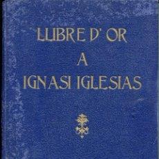 Libros antiguos: SANT ANDREU DE PALOMAR-LLIBRE D'OR A IGNASI IGLESIAS-CON PUBLICIDAD DE COMERCIOS DE BARCELONA-1935-. Lote 235817720