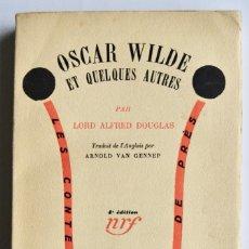 Libros antiguos: LORD ALFRED DOUGLAS. OSCAR WILDE ET QUELQUES AUTRES. LIBRAIRIE GALLIMARD. 1930. Lote 237312410