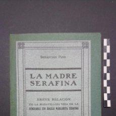 Libros antiguos: LA MADRE SERAFINA DE SEBASTIÁN PUIG,1915.. Lote 239453730