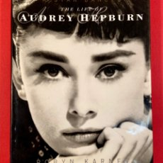 Livres anciens: THE LIFE OF AUDREY HEPBURN - A STAR DANCED - ROBYN KARNEY - 1993. Lote 241852620