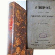 Libros antiguos: EL CIVILIZADOR O HISTORIA DE LA HUMANIDAD POR SUS GRANDES HOMBRES. 1860 A. LAMARTINE. Lote 243207020