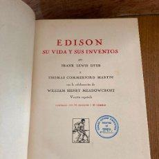 Libros antiguos: EDISON. SU VIDA Y SUS INVENTOS - FRANK LEWIS DYER - EDITORIAL ARALUCE - 1ª EDICION 1933. Lote 243569925