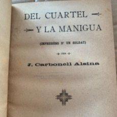 Libros antiguos: DEL CUARTEL Y LA MANIGUA, IMPRESIONS D'UN SOLDAR, J. CARBÓN EL ALSINA. Lote 243859585