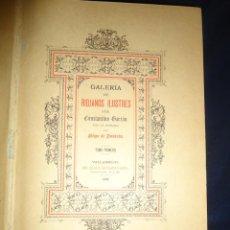 Libros antiguos: GALERÍA DE RIOJANOS ILUSTRES. CONSTANTINO GARRÁN. 1888 LA RIOJA. Lote 244753035