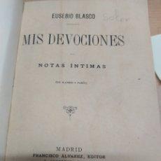 Libros antiguos: EUSEBIO BLASCO SOLER MIS DEVOCIONES NOTAS ÍNTIMAS MADRID 1886. Lote 244792145