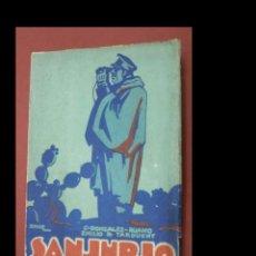 Libros antiguos: SANJURJO (UNA VIDA ESPAÑOLA DEL NOVECIENTOS). CÉSAR GONZÁLEZ RUANO- EMILIO R. TADUCHY. Lote 245007855