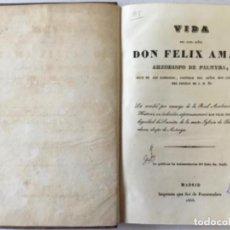 Libros antiguos: VIDA DEL ILMO. SEÑOR DON FELIX AMAT, ARZOBISPO DE PALMYRA, ABAD DE SAN ILDEFONSO, CONFESOR DEL.... Lote 245010885