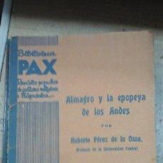 Libros antiguos: ALMAGRO Y LA EPOPEYA DE LOS ANDES (MADRID, 1936). Lote 245087835