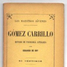 Libri antichi: GOMEZ CARRILLO. ESTUDIO DE PSICOLOGIA LITERARIA POR EDUARDO DE ORY. 1909. Lote 245216240