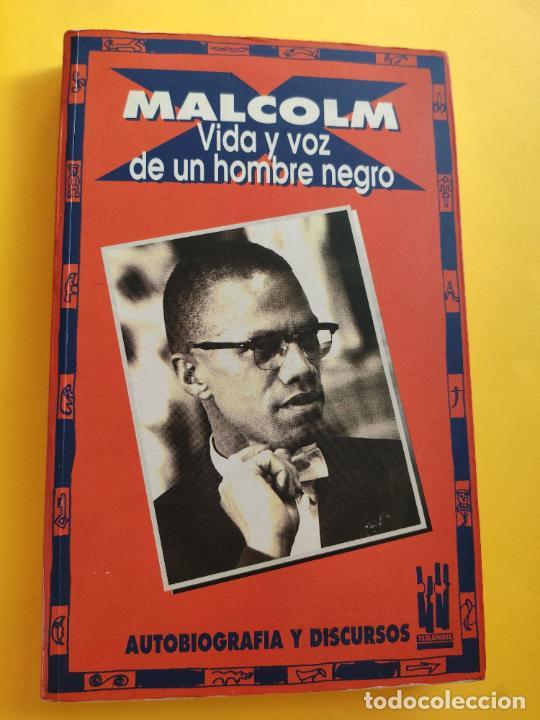 MALCOLM X * VIDA Y VOZ DE UN HOMBRE NEGRO * AUTOBIOGRAFIA Y SELECCION DE DISCURSOS (Libros Antiguos, Raros y Curiosos - Biografías )
