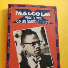 Libros antiguos: MALCOLM X * VIDA Y VOZ DE UN HOMBRE NEGRO * AUTOBIOGRAFIA Y SELECCION DE DISCURSOS. Lote 245285655