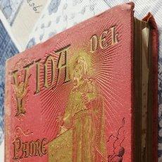 Libros antiguos: VIDA ADMIRABLE DEL PADRE ANTONIO MARIA CLARET, TOMO 2º, CALLEJA, POR P. MARIANO AGUILAR, 1894. Lote 245550560