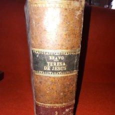 Libros antiguos: TERESA DE JESUS POR A.BRAVO Y TUDELA TOMO II. Lote 245576360