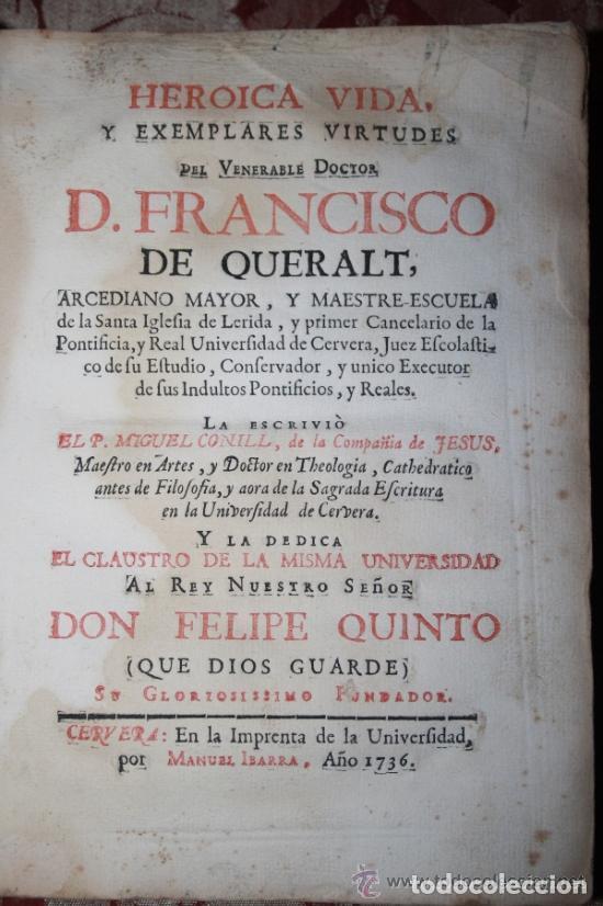 HEROICA VIDA Y EXEMPLARES DE FRANCISCO DE QUERALT. MIGUEL CONILL. 1736. (Libros Antiguos, Raros y Curiosos - Biografías )
