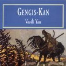 Libros antiguos: GENGIS-KAN. - YAN, VASISLI.. Lote 246240140