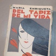 Libros antiguos: LIBRO DISEÑO DE RIVERO GIL, ARTDECÓ, 1931- DEL TAPIZ DE MI VIDA POR MARIA ENRIQUETA. Lote 246518460