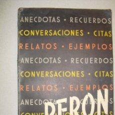 Libros antiguos: 1950 ANECDOTAS RECUERDOS CONVERSACIONES....DE PERON SOLO DOS EJEMPLARES CONOCIDOS. Lote 246603375