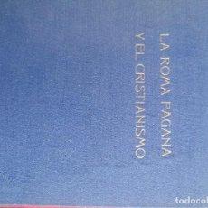 Libros antiguos: LA ROMA PAGANA Y EL CRISTIANISMO. Lote 247260995