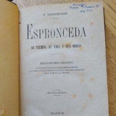 Livres anciens: ESPRONCEDA Y SU TIEMPO, RODRIGUEZ SOLIS, E. ED. IMP. DE FERNANDO CAO Y DOMINGO DE VAL,1884 RARO. Lote 247533350