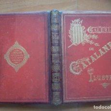 Libros antiguos: 1891 ? GALERÍA DE CATALANES ILUSTRES - 22 LÁMINAS A TODA PÁGINA. Lote 247537730