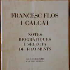 Libros antiguos: FRANCESC FLOS I CALCAT. BARCELONA, 1932. Lote 247650660