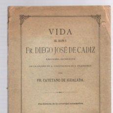Livres anciens: VIDA DEL BEATO P. FR. DIEGO JOSE DE CADIZ POR FR. CAYETANO DE IGUALADA. 1894. Lote 251157810
